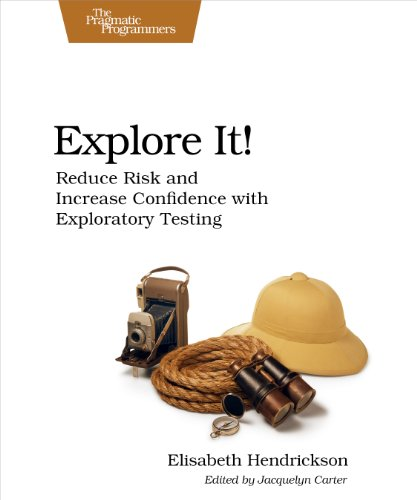 Download Explore It!: Reduce Risk and Increase Confidence with Exploratory Testing Pdf