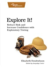 Explore It!: Reduce Risk and Increase Confidence with Exploratory Testing