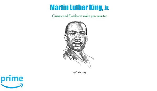 Martin Luther King Jr Games And Puzzles To Make You Smarter C
