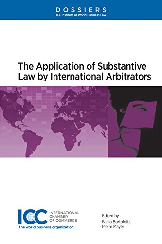 Application of Substantive Law by International Arbitrators (Dossiers)
