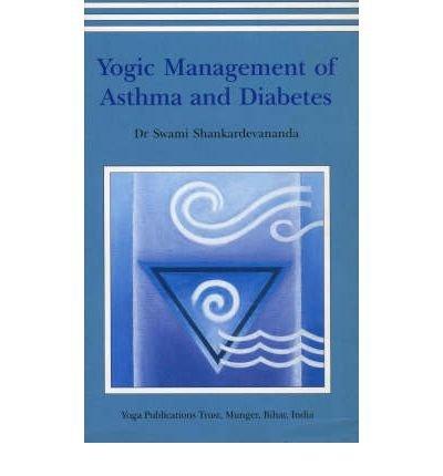 [Yogic Management of Asthma and Diabetes] (By: Swami Saraswati Shankardevananda) [published: October, 2006] pdf epub