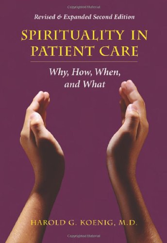 Read Online Spirituality in Patient Care: Why, How, When, and What pdf epub
