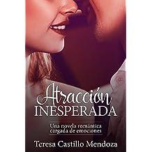 Atracción Inesperada: Una novela romántica cargada de emociones (Spanish Edition)