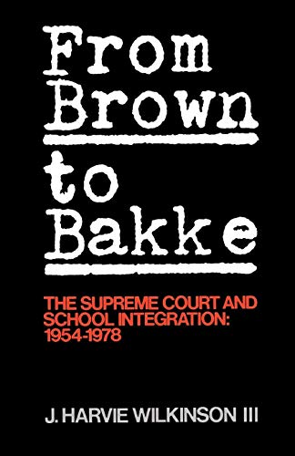 From Brown to Bakke: The Supreme Court and School Integration: 1954-1978