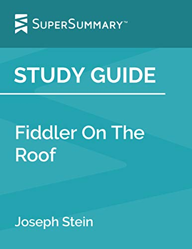 Study Guide: Fiddler on the Roof by Joseph Stein ()