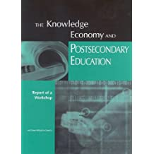 The Knowledge Economy and Postsecondary Education: Report of a Workshop
