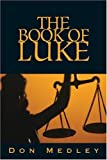 img - for The Book of Luke by Don Medley (2004-01-15) book / textbook / text book