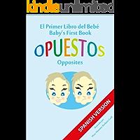 El Primer Libro del Bebé - Opuesto (Baby's First Book (SPANISH VERSION) 2) (English Edition)