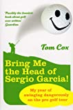 img - for Bring Me the Head of Sergio Garcia book / textbook / text book