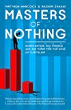 img - for Masters of Nothing: Human Nature, Big Finance, and the Fight for the Soul of Capitalism book / textbook / text book