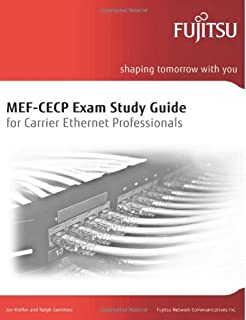 Mef cecp study guide for carrier ethernet professionals updated for mef cecp exam study guide for carrier ethernet professionals volume 1 malvernweather Choice Image