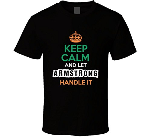 Armstrong Handles (Keep Calm and Let Armstrong Handle It Irish Name T Shirt L)