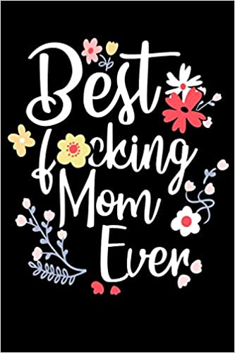 Amazon Com Best F Cking Mom Ever Blank Lined Journal Mothers Day Gift Ideas Under 10 Mothers Day Gift Ideas From Daughter Mothers Day Gift For New Mom Mothers Day Gift Daughter A Mothers,Neutral Grey Living Room Paint Colors