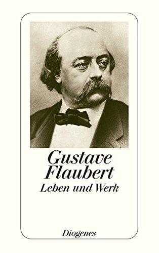 Flaubert – Leben und Werk (detebe)