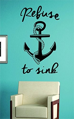 Refuse To Sink Anchor With Rope Version 2 Quote Design Decal Sticker Wall Vinyl Art Girl Boy Teen Baby by Boop Decals