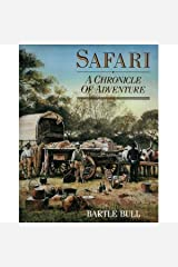 Safari: A Chronicle of Adventure by Bartle Bull (1988-11-01) Hardcover