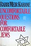 Uncomfortable Questions for Comfortable Jews, Meir Kahane, 0818404388