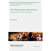 Peer Participation and Software: What Mozilla Has to Teach Government (The John D. and Catherine T. MacArthur Foundation Reports on Digital Media and Learning)