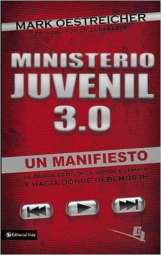 Ministerio Juvenil 3.0: Un Manifiesto de Donde Estuvimos, Donde ...