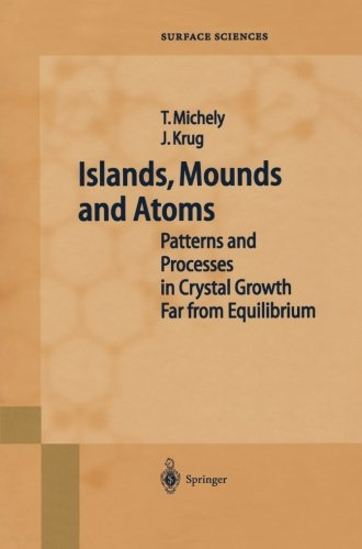 Islands, Mounds and Atoms (Springer Series in Surface Sciences)