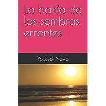 La bahía de las sombras errantes (Spanish Edition) Jun 10, 2018