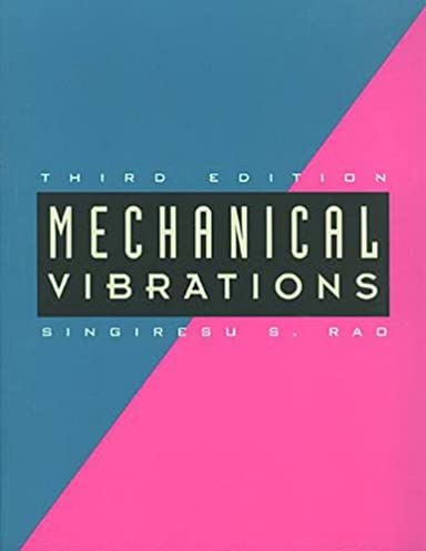 mechanical vibrations 3rd edition singiresu s rao 9780201526868 rh amazon com Vibrations of Mechanical Applicactions Vibrations of Mechanical Applicactions