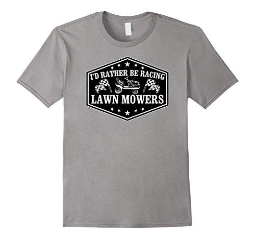 Men's I'd Rather Be Racing Lawn Mowers Sports T-shirt 2XL...