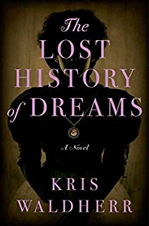 Book Cover: The Lost History of Dreams: A Novel