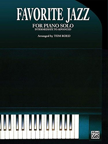 Favorite Jazz for Piano Solo: Intermediate to Advanced