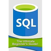 SQL: The Ultimate Beginner's Guide!