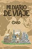 Mi Diario De Viaje Chad: 6x9 Diario de viaje I Libreta para listas de tareas I Regalo perfecto para tus vacaciones en Chad (Spanish Edition)