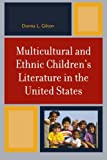 Multicultural and Ethnic Children's Literature in the United States, Donna L. Gilton, 0810856727