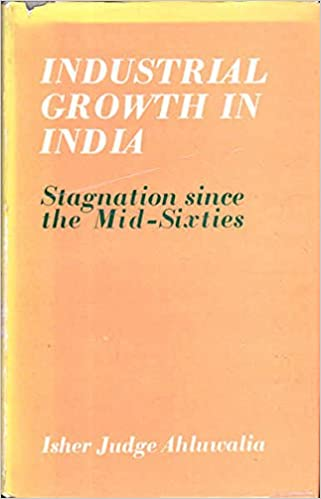 Book Industrial Growth in India: Stagnation Since the Mid-sixties