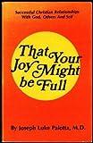 That Your Joy Might Be Full, Joseph L. Palotta, 096048521X
