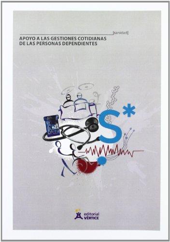 Descargar Libro Apoyo A Las Gestiones Cotidianas De Las Personas Dependientes - Uf0123 Equipo Vértice