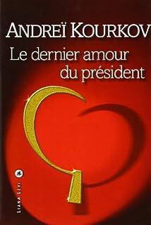 Le dernier amour du président, Kurkov, Andrej Jurevic