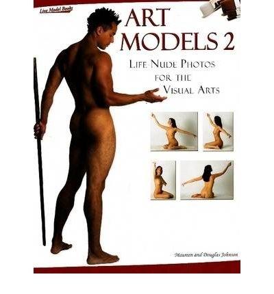 [(Art Models 2: Life Nude Photos for the Visual Arts )] [Author: Maureen Johnson] [Sep-2007]