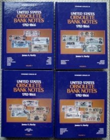 Standard Catalog of United States Obsolete Bank Notes 1782-1866: Volumes One, Two, Three, and Four