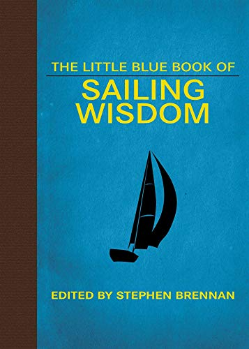 (The Little Blue Book of Sailing Wisdom (Little Red Books) )