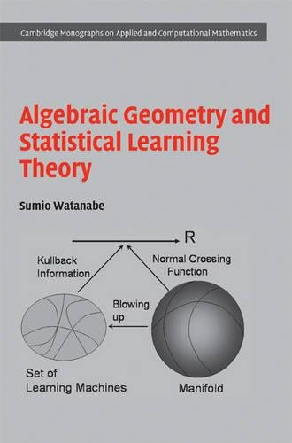 Algebraic Geometry and Statistical Learning Theory (Cambridge Monographs on Applied and Computational Mathematics)