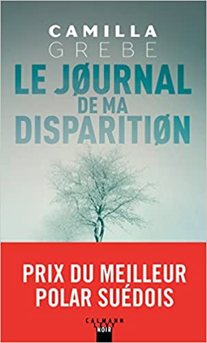 Le Journal de ma disparition (2018) - Camilla Grebe