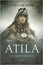 Atila. El Azote De Dios (nueva ed.) (Astor)