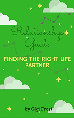 Relationship Guide: Finding the Right Life Partner by [Frost, Gigi]