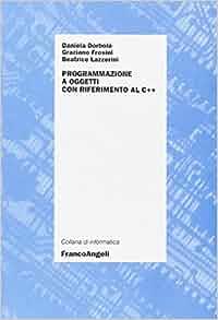 Programmazione ad oggetti con riferimento al C++: 9788846474537