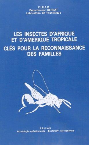 Livre Telecharger Les Insectes D Afrique Et D Amerique Tropicale Cles Pour La Reconnaissance Des Familles De Gerard Delvare Pdf Greatfitacor