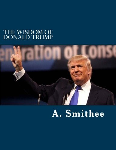 The Wisdom of Donald Trump: Words For All Americans PDF