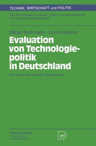 Evaluation von Technologiepolitik in Deutschland: Konzepte, Anwendung, Perspektiven (Technik, Wirtschaft und Politik) (German Edition) by D Holland S Kuhlmann