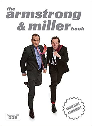 The Armstrong And Miller Book Amazoncouk Alexander Ben 9781847444318 Books