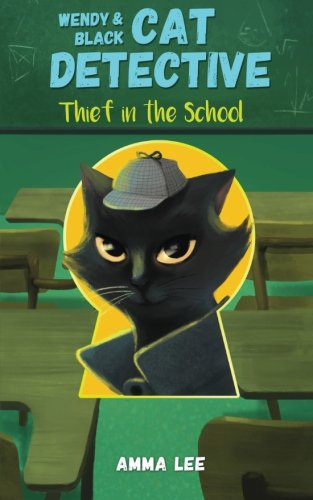 Wendy Black And White (Wendy and Black : The Cat Detective 2: Thief in the School (Volume 2))
