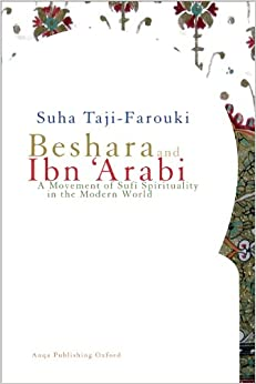 Beshara and Ibn 'Arabi: A Movement of Sufi Spirituality in the Modern World